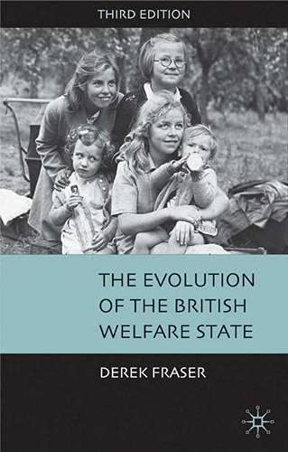 9780333946596: The Evolution Of The British Welfare State: A History Of Social Policy Since The Industrial Revolution