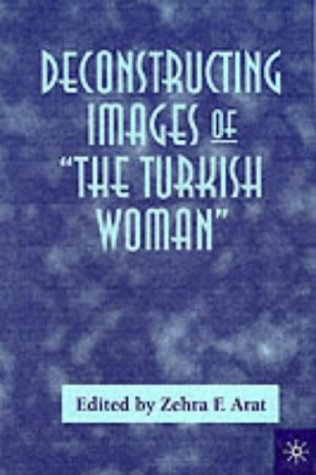 9780333946978: Deconstructing Images of the Turkish Woman