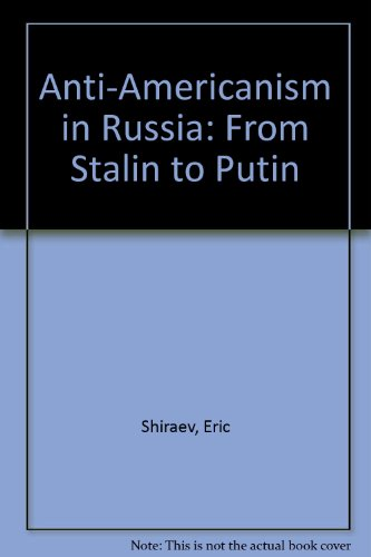 9780333947012: Anti-Americanism in Russia: From Stalin to Putin