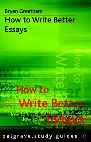how to write better essays bryan greetham pdf
