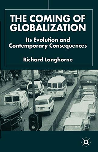 9780333947180: The Coming of Globalization: Its Evolution and Contemporary Consequences