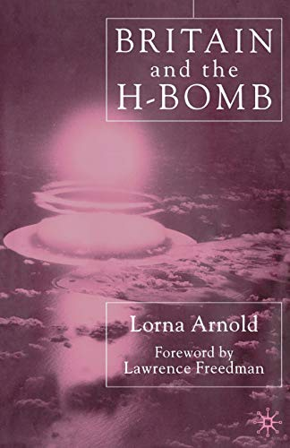 9780333947425: Britain and the H-Bomb