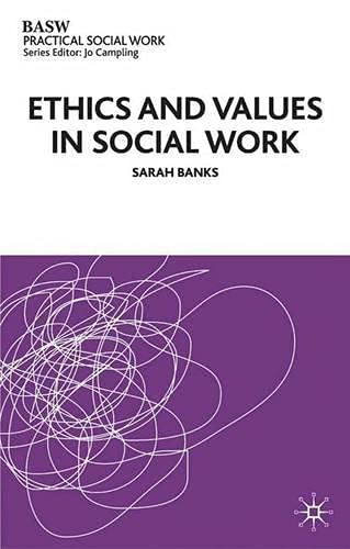 9780333947982: Ethics and Values in Social Work (British Association of Social Workers (BASW) Practical Social Work)