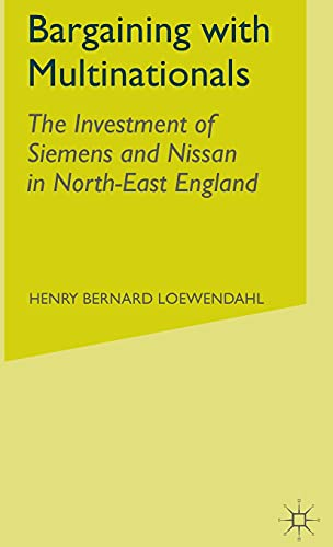 9780333948132: Bargaining with Multinationals: The Investment of Siemens and Nissan in North-East England