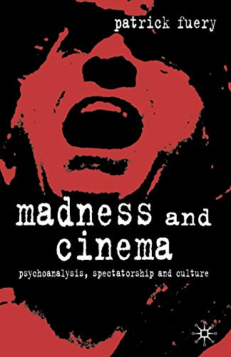 9780333948262: Madness and Cinema: Psychoanalysis, Spectatorship and Culture