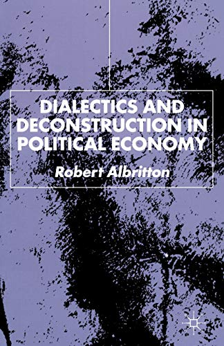 9780333948378: Dialectics and Deconstruction in Political Economy