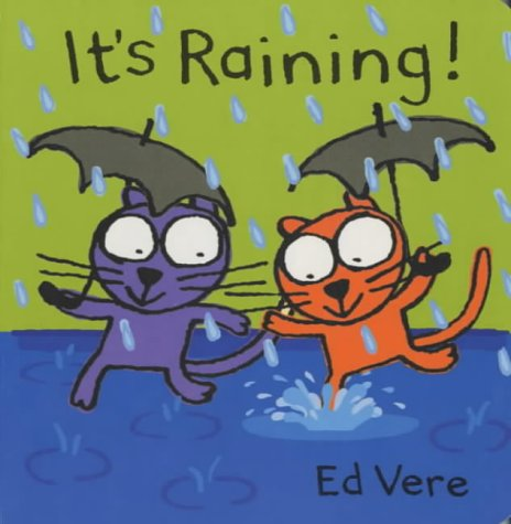 It's Raining! (Ginger & Ollie Go Out to Play) (0333948408) by Vere, Ed