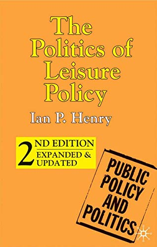 9780333948538: The Politics of Leisure Policy (Public Policy and Politics)