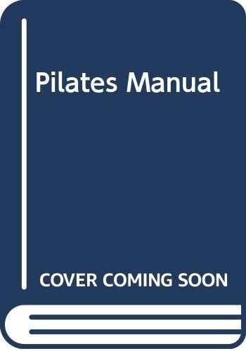 9780333948897: The Official Body Control Pilates Manual: The Ultimate Pilates Guide For Fitness, Family Health, Sport and at Work