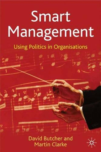 9780333949030: Smart Management, First Edition: Using Politics in Organisations