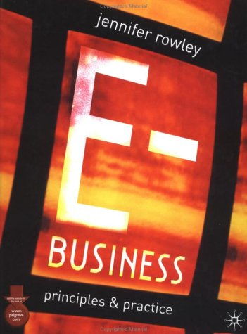 E-Business: Principles and Practice: Rowley, Jennifer