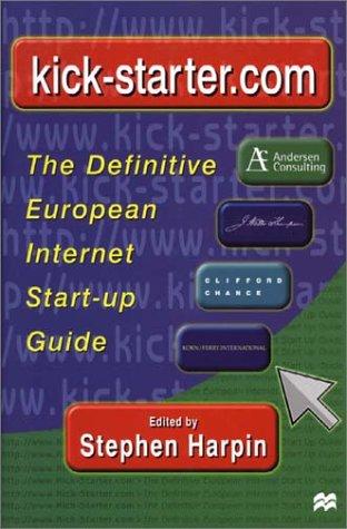 9780333949160: Kick-Starter.Com: The Definitive European Internet Start Up Guide