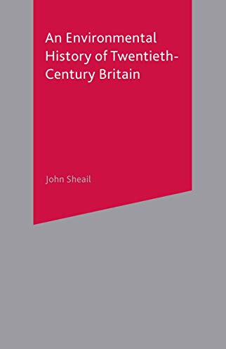 9780333949818: An Environmental History of Twentieth-Century Britain