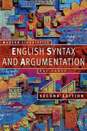 9780333949863: English Syntax and Argumentation, Second Edition (Modern Linguistics)