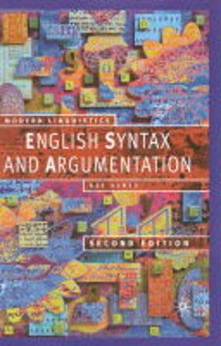 9780333949870: English Syntax and Argumentation, Second Edition (Modern Linguistics)