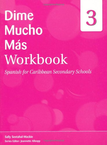 9780333959428: Dime: Spanish for Caribbean Secondary Schools Workbook 3: Dime Mucho Mas