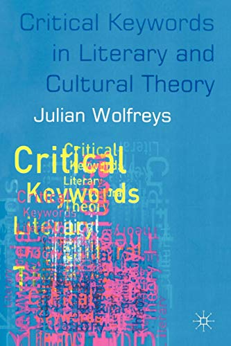 Critical Keywords in Literary and Cultural Theory: Wolfreys, Julian