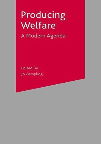 Producing Welfare: A Modern Agenda
