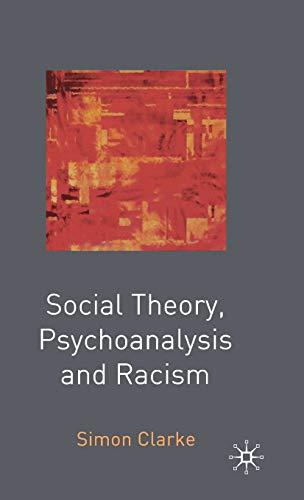 Social Theory, Psychoanalysis and Racism: Simon Clarke