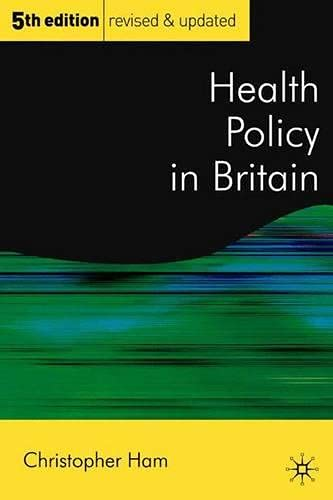 9780333961766: Health Policy in Britain: The Politics and Organisation of the National Health Service; Fifth Edition (Public Policy and Politics)