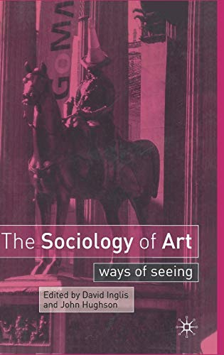 9780333962664: The Sociology of Art: Ways of Seeing