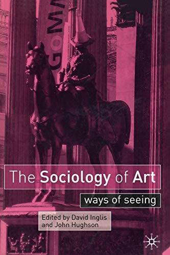 9780333962671: The Sociology of Art: Ways of Seeing