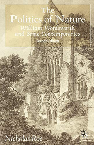 9780333962763: The Politics of Nature: William Wordsworth and Some Contemporaries, Second Edition