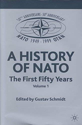 9780333962770: A History of NATO--The First Fifty Years: Three-Volume Set