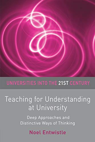 9780333962985: Teaching for Understanding at University: Deep Approaches and Distinctive Ways of Thinking (Universities into the 21st Century)