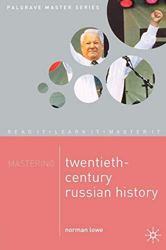 Mastering Twentieth Century Russian History Lowe, Norman