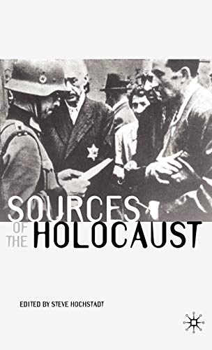 Sources of the Holocaust (Documents in History): Hochstadt, Steve