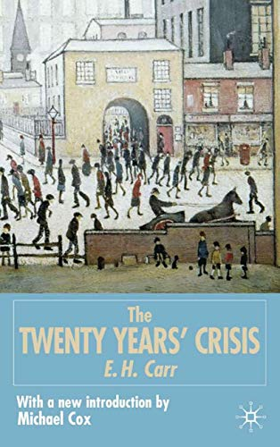 9780333963753: The Twenty Years Crisis 1919 to 1939: An Introduction to the Study of International Relations