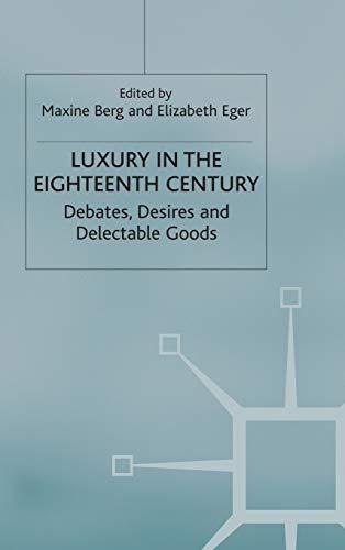 9780333963821: Luxury in the Eighteenth-Century: Debates, Desires and Delectable Goods