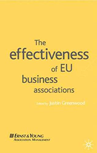 The Effectiveness of EU Business Associations: Greenwood, Justin (ed.)