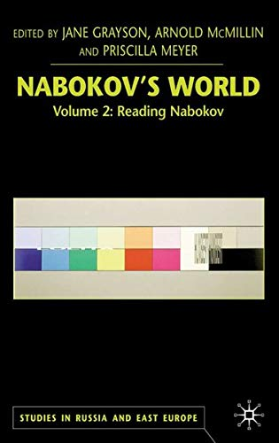 Nabokov's World: Volume 2: Reading Nabokov (Studies in Russia and East Europe): Jane Grayson