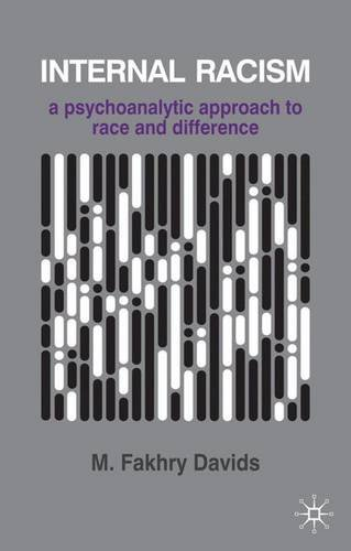 9780333964569: Internal Racism: A Psychoanalytic Approach to Race and Difference (The Palgrave Psychotherapy Series)