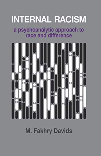 9780333964576: Internal Racism: A Psychoanalytic Approach to Race and Difference (The Psychotherapy Series)