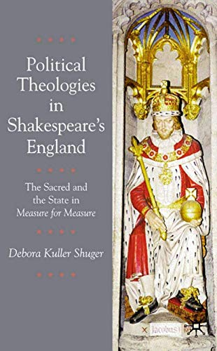 9780333965016: Political Theologies in Shakespeare's England: The Sacred and the State in Measure for Measure