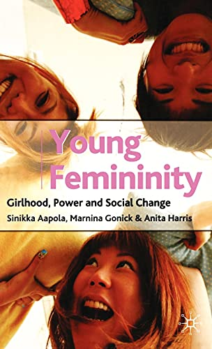 9780333965115: Young Femininity: Girlhood, Power and Social Change