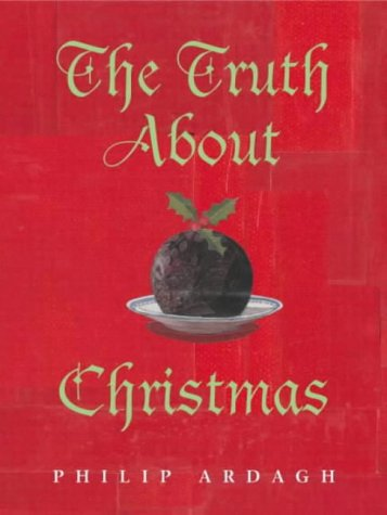 9780333966051: The Truth About Christmas: Its Traditions Unravelled