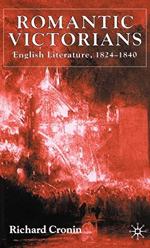 9780333966167: Romantic Victorians: English Literature, 1824-1840