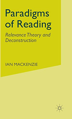 9780333968338: Paradigms of Reading: Relevance Theory and Deconstruction
