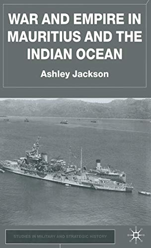 9780333968406: War and Empire in Mauritius and the Indian Ocean (Studies in Military and Strategic History)