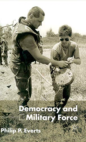 9780333968598: Democracy and Military Force