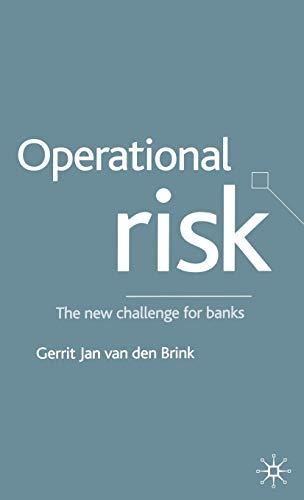 Operational Risk: The New Challenge for Banks: van den Brink, Gerrit Jan