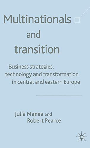 9780333968741: Multinationals and Transition: Business Strategies, Technology and Transformation in Central and Eastern Europe