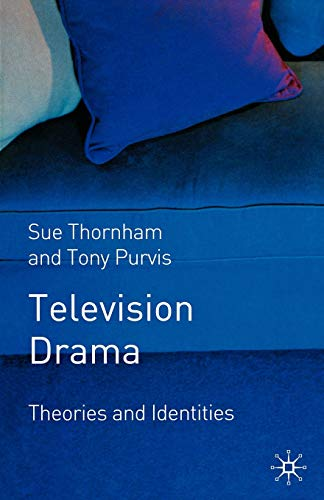 9780333968888: Television Drama: Theories and Identities