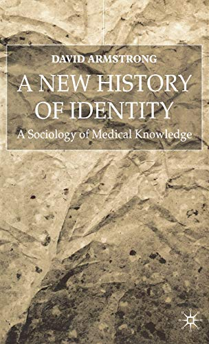 9780333968925: A New History of Identity: A Sociology of Medical Knowledge