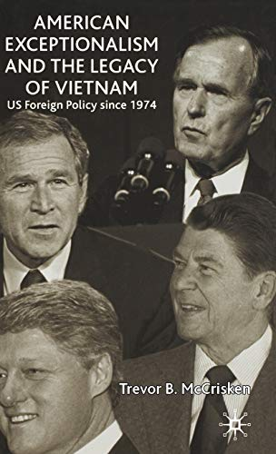 9780333970140: American Exceptionalism and the Legacy of Vietnam: U.S. Foreign Policy Since 1974