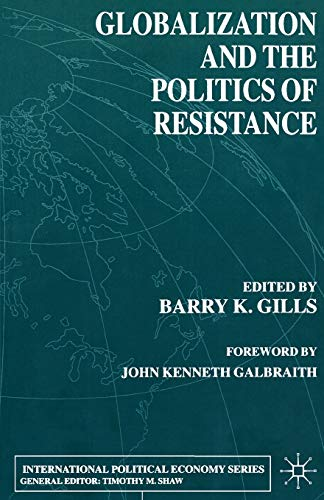 9780333970300: Globalization and the Politics of Resistance (International Political Economy Series)